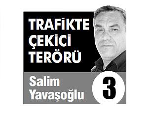 TRAFİKTE ÇEKİCİ TERÖRÜ (3)