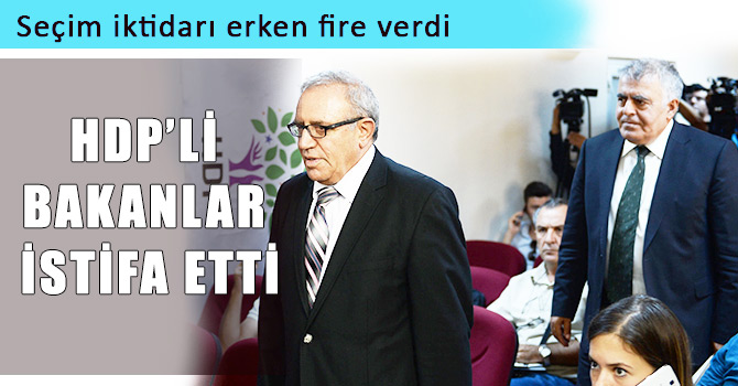 Seçim hükümetinde HDP firesi!