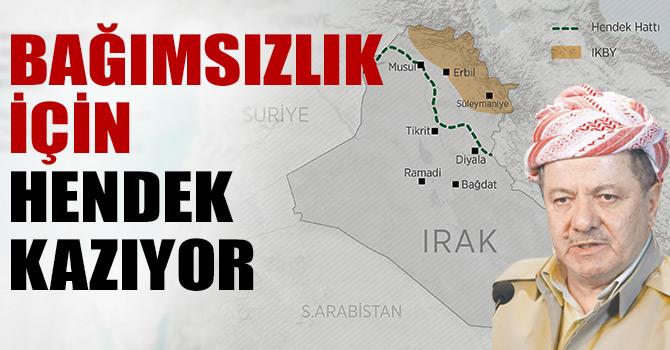 Barzani, bağımsızlık için hendek kazıyor