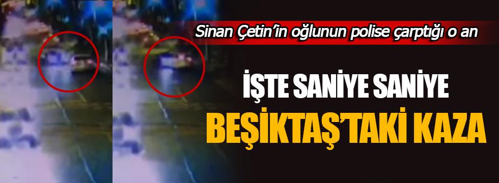 İşte Sinan Çetin'in oğlunun polise çarptığı an!