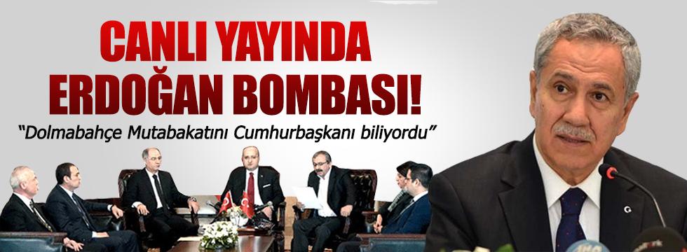 Bülent Arınç'tan canlı yayında Erdoğan bombası