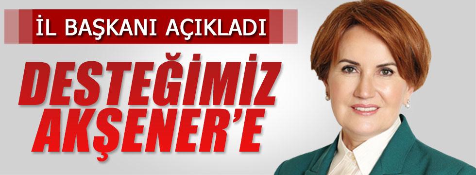 Bayburt İl Başkanı: Desteğimiz Akşener'e