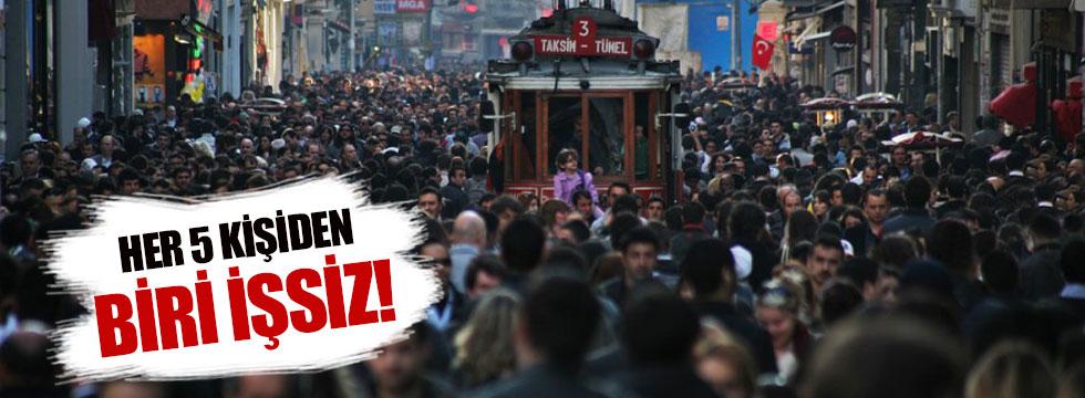 Türkiye'de 5 kişiden biri işsiz!