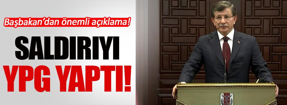 Davutoğlu: Saldırıyı YPG gerçekleştirdi