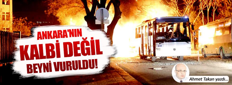 Ankara'nın kalbi değil beyni vuruldu!..