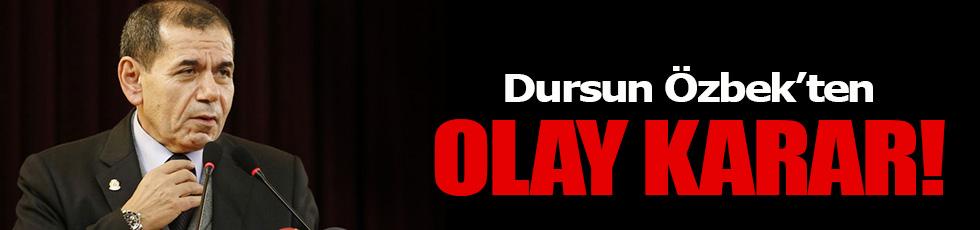 Dursun Özbek'ten olay karar!