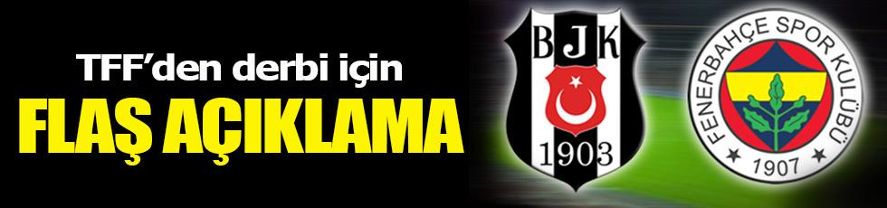 TFF'den Fenerbahçe-Beşiktaş maçı için flaş açıklama!