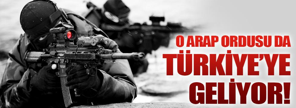 Bir Arap ordusu daha Türkiye'ye geliyor