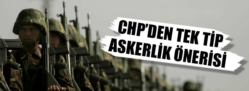 CHP'den tek tip askerlik önerisi