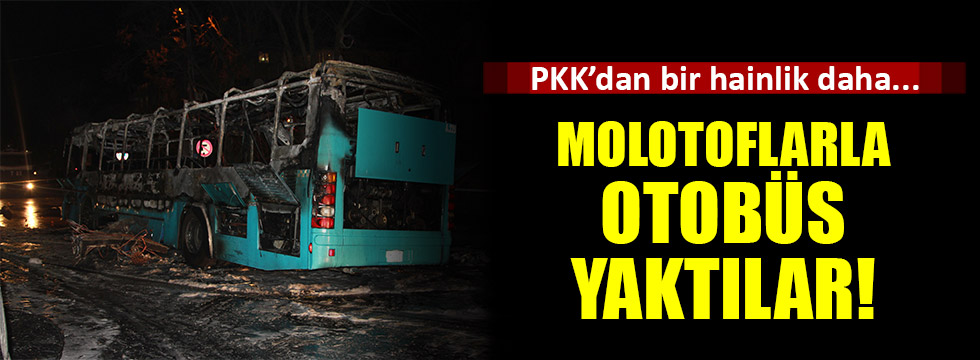 Halk otobüsüne molotofkokteylli saldırı