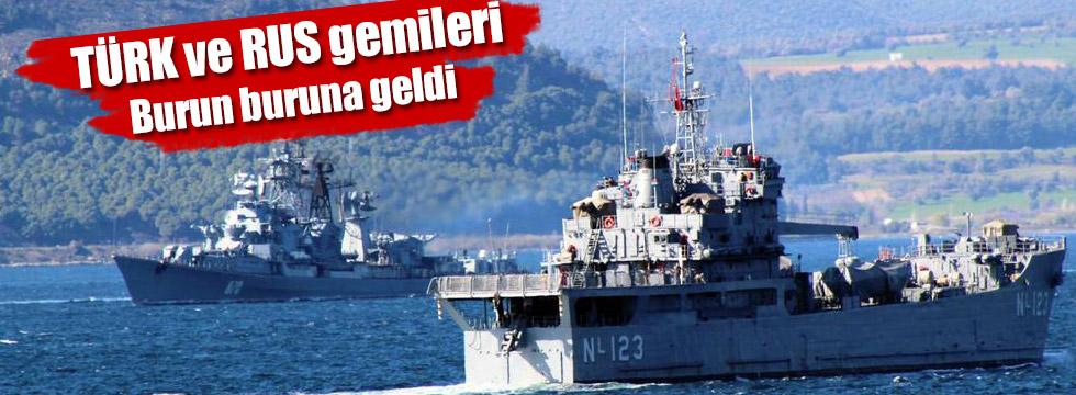 Türk ve Rus savaş gemileri karşı karşıya geldi