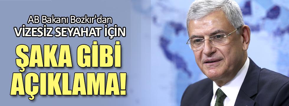 AB Bakanı Bozkır'dan çok ilginç vizesiz seyahat açıklaması