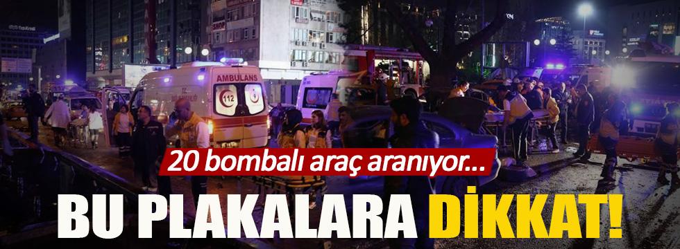Dikkat! 20 bombalı araç aranıyor