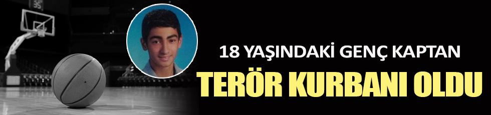 18 yaşında terör kurbanı oldu