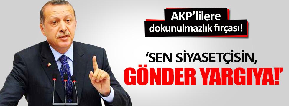 Erdoğan'dan AKP'lilere dokunulmazlık fırçası!