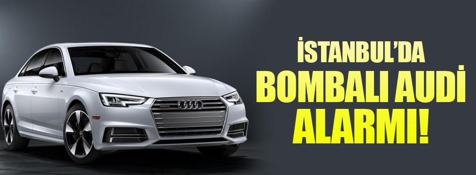 İstanbul'da polisten bombalı Audi alarmı!