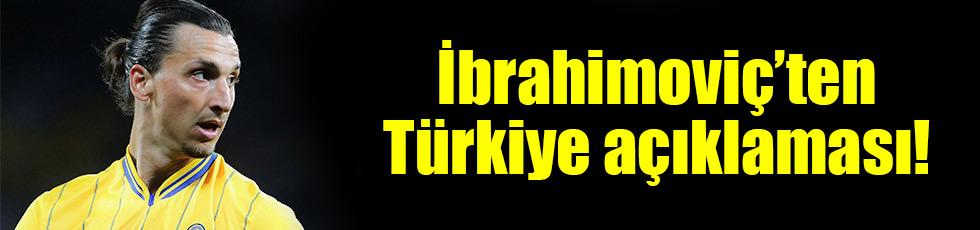 İbrahimovic'den Türkiye açıklaması