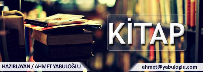 KİTAP / AHMET YABULOĞLU