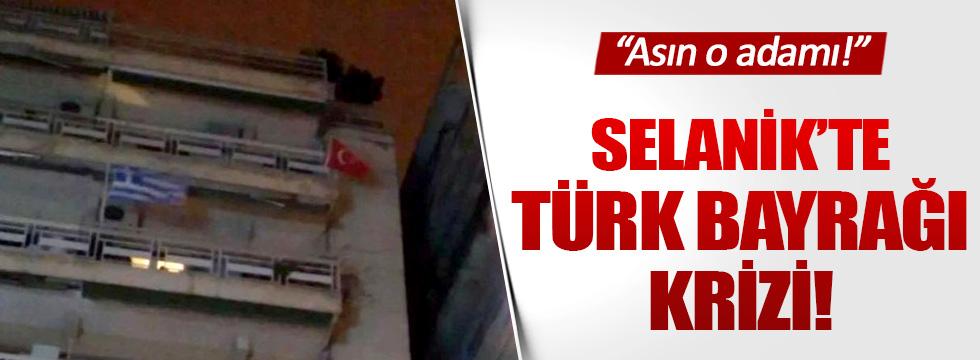 Selanik'te Türk bayrağı krizi!