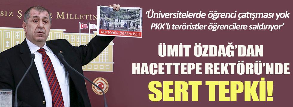 Ümit Özdağ'dan Hacettepe Rektörü'ne sert tepki!