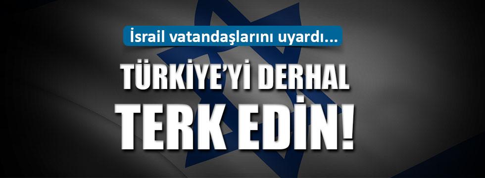 İsrail'den Türkiye'deki vatandaşlarına uyarı