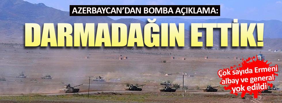 Azerbaycan'dan bomba açıklama: Darmadağın ettik