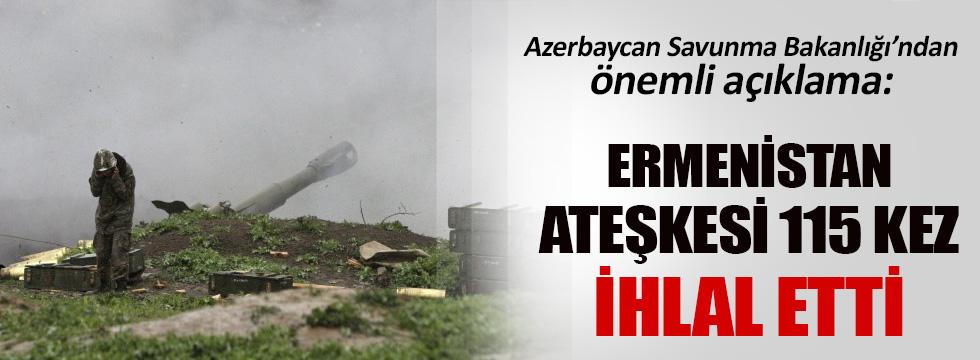 Ermenistan ateşkesi 115 kez ihlal etti!