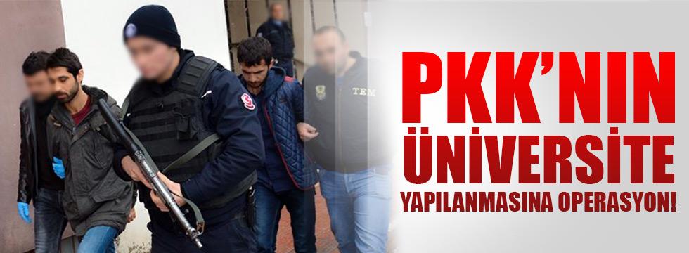 PKK'nın üniversite yapılanmasına operasyon