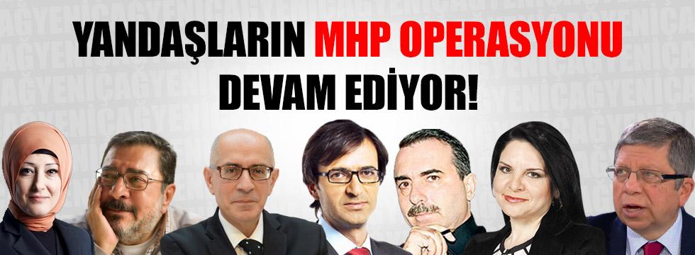 YANDAŞLARIN MHP OPERASYONU DEVAM EDİYOR!