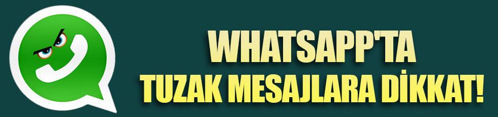 Whatsapp'ta tuzak mesajlara dikkat!