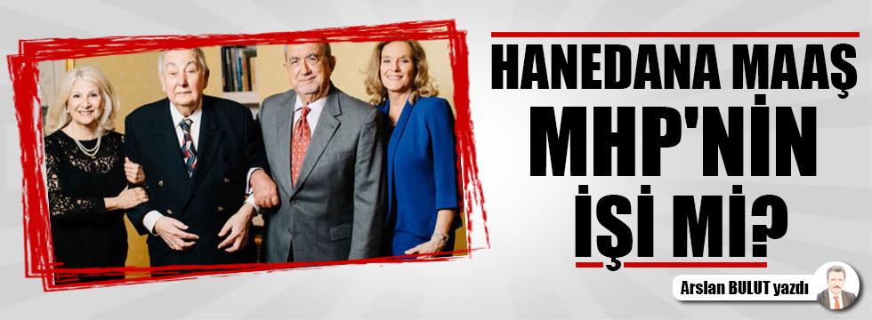 Hanedana maaş, MHP'nin işi mi?