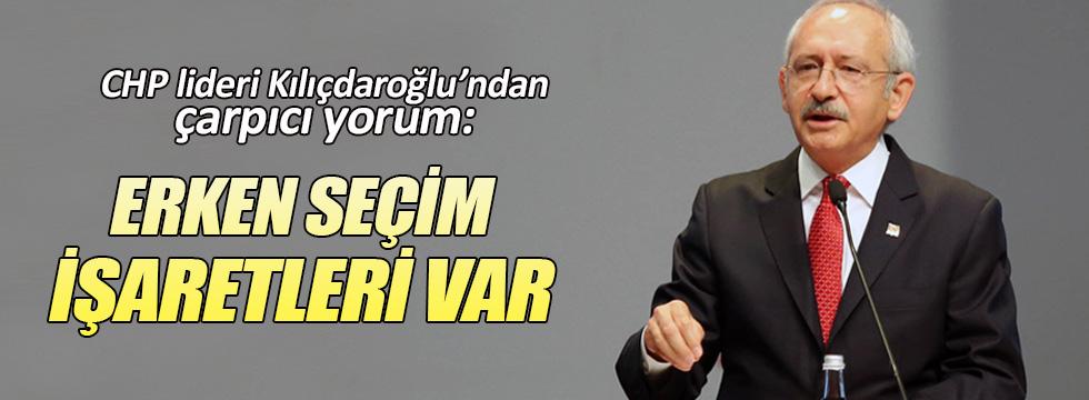 Kılıçdaroğlu: Erken seçim işaretleri var