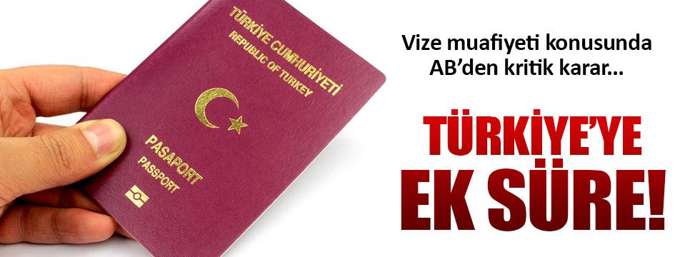 AB vize muafiyeti için Türkiye'ye ek süre tanıyacak