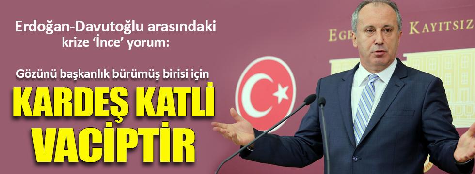 Muharrem İnce'den Erdoğan-Davutoğlu krizi için çok tartışılacak sözler