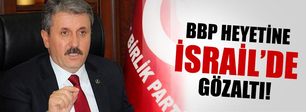 BBP heyeti İsrail'de gözaltına alındı