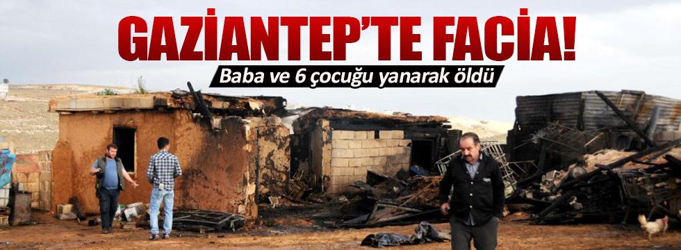 Gaziantep'te facia! Baba ve altı çocuğu yanarak öldü