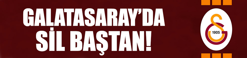 Galatasaray'da büyük değişim