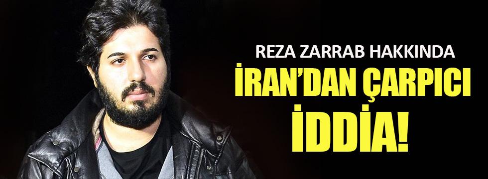 Reza Zarrab için İran'dan çarpıcı iddia