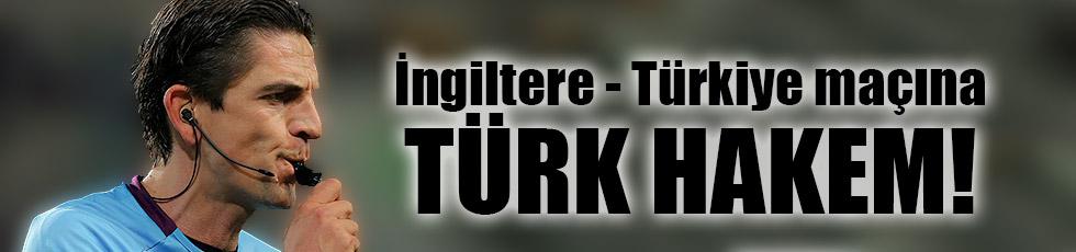 İngiltere - Türkiye maçına Türk hakem