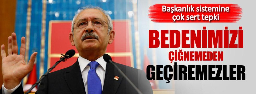 Kılıçdaroğlu'ndan Başkanlık sistemine çok sert tepki