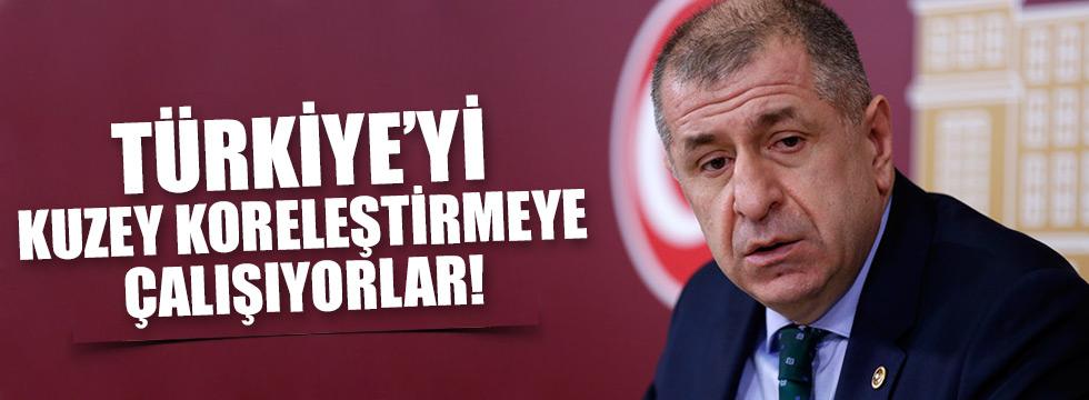 Özdağ: Türkiye'yi Kuzey Koreleştirmeye çalışıyorlar!