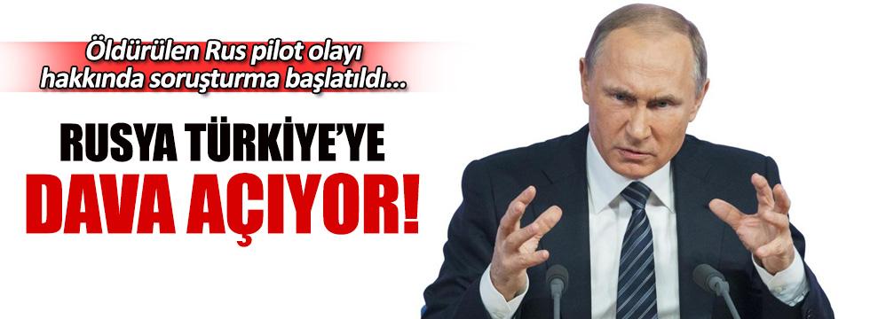Rusya Türkiye'ye dava açıyor!