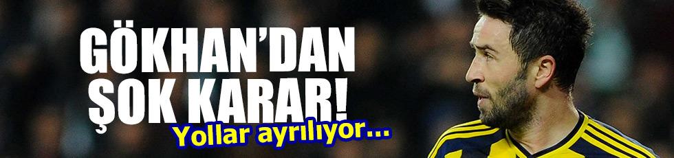 Gökhan'a Fenerbahçe ile yolları ayırıyor