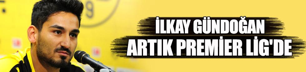 İlkay Gündoğan artık Premier Lig'de