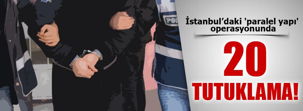 İstanbul'daki 'Paralel yapı'da 20 tutuklama