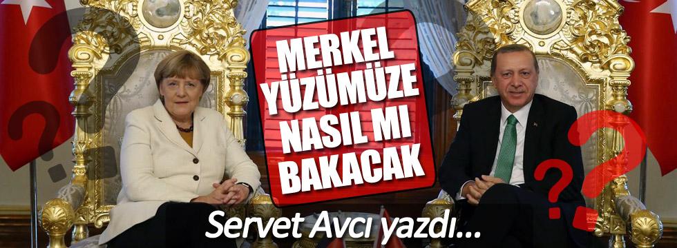 Merkel yüzümüze nasıl mı bakacak?