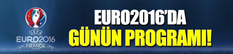 EURO2016'da günün programı!
