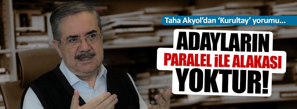 Taha Akyol: MHP'deki Adayların hiç birinin cemaatle alakası yok!