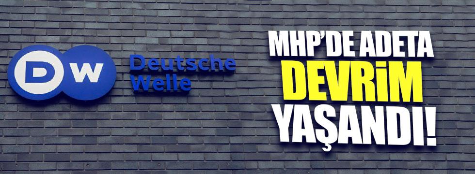 Alman Deutsche Welle: 'MHP'de Neler Oluyor?'