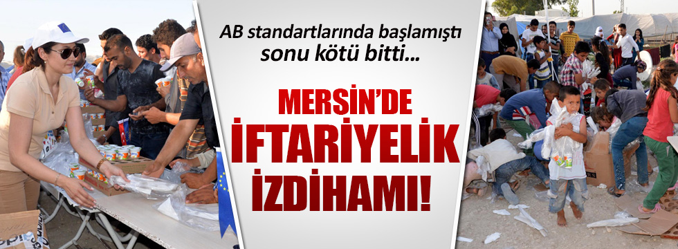 Mersin'de mültecilerin iftariyelik izdihamı!
